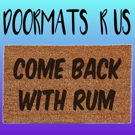 Come back with rum Doormat - Doormats R Us