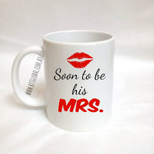 Soon to be his Mrs. Mug Design