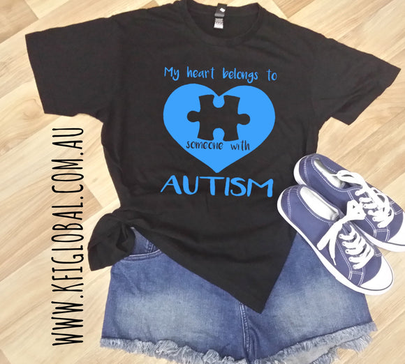 My heart belongs to someone with Autism Design