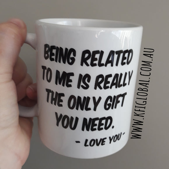 Being related to me Mug Design