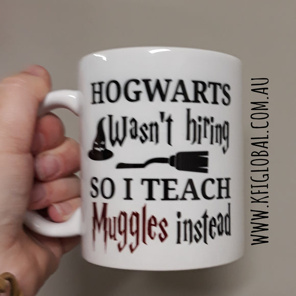 Hogwarts wasn't hiring so I teach muggles Mug Design