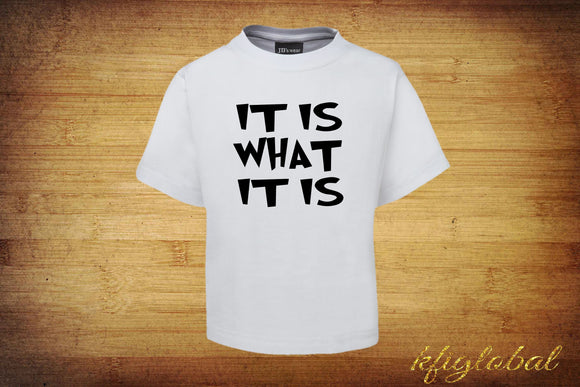 It is what it is Short Sleeve T-Shirt