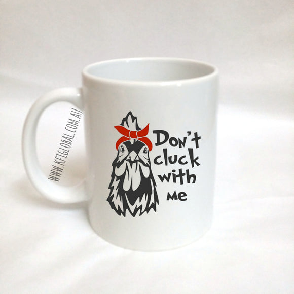 Don't cluck with me Mug Design