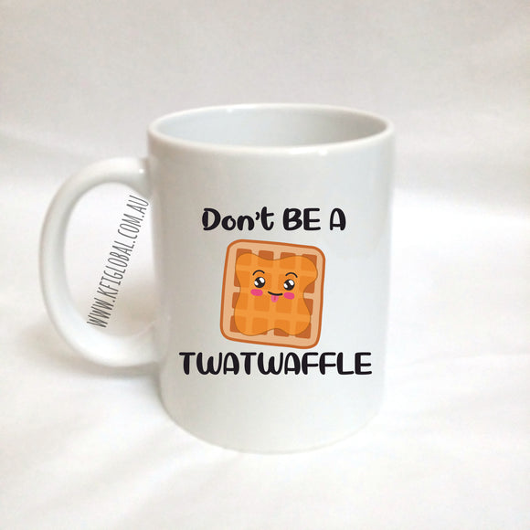 Don't be a twatwaffle Mug Design