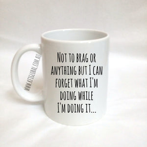 Not To Brag Design Mug