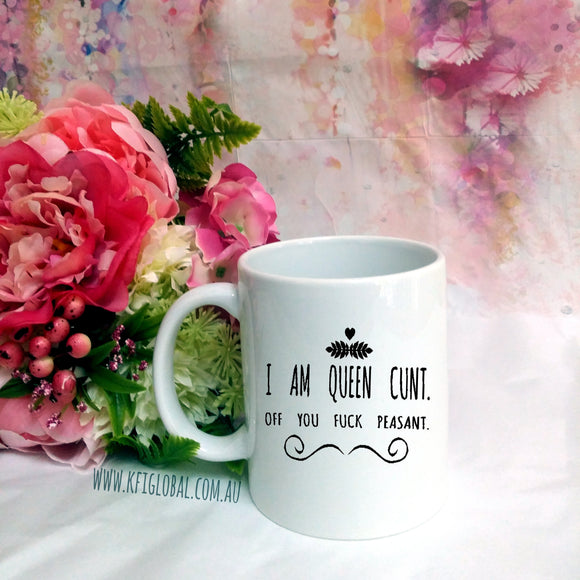 I am Queen Cunt Design Mug
