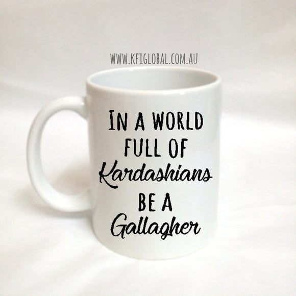 In a world full of Kardashians Design Mug