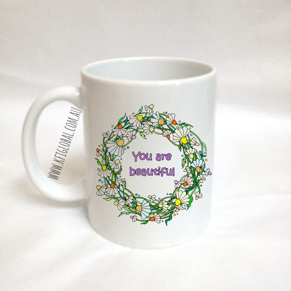 You are beautiful Mug Design