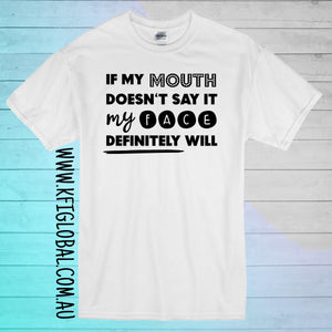 If my mouth doesn't say it my face definitely will Design