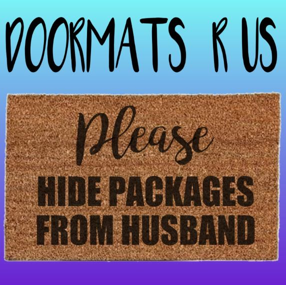 Please Hide Packages from husband Doormat - Doormats R Us
