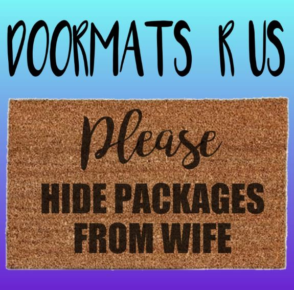 Please Hide Packages from wife Doormat - Doormats R Us
