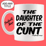 The Relative of the cunt Mug Design - Profanity Mugs