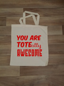 Toteally awesome - Tote Bag