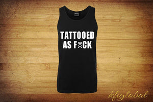 Tattooed as F*ck Unisex Singlet