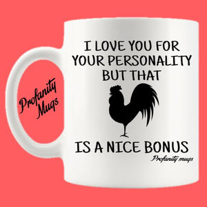 I love you for your personality Mug Design - Profanity Mugs - male design