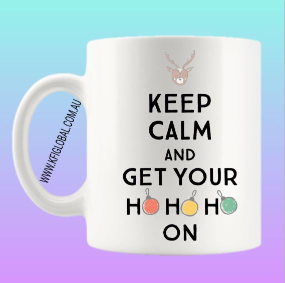 Keep Calm and get your ho ho ho on Mug Design - Christmas