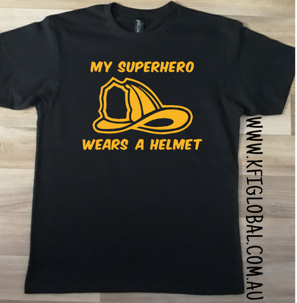 My Superhero wears a helmet design - All ages ( firefighter )
