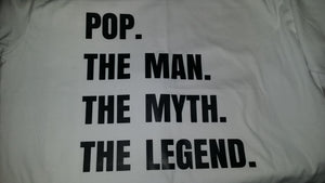 Pop. The man. The myth. The legend. Design - can customise