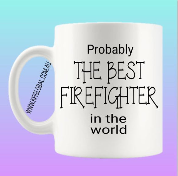 Probably the best firefighter in the world Mug Design
