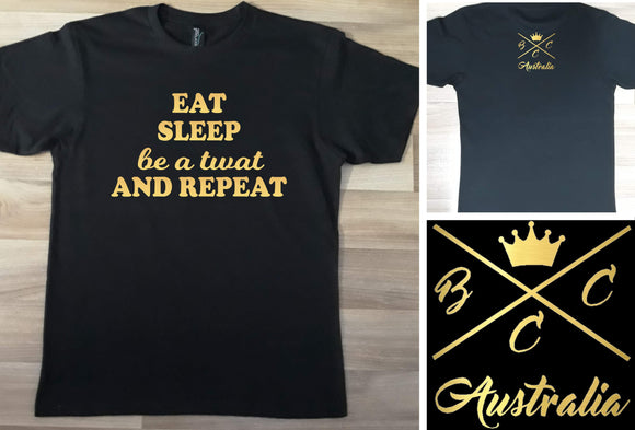 Eat sleep be a twat and repeat BCCA Design