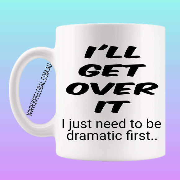 I'll get over it Mug Design
