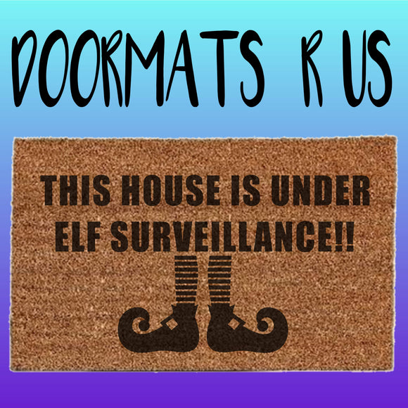 This house is under elf surveillance Doormat - Doormats R Us