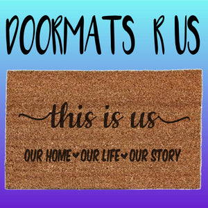 This is us - our home our life our story Doormat - Doormats R Us