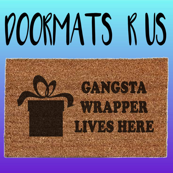 Gangsta wrapper lives here Doormat - Doormats R Us