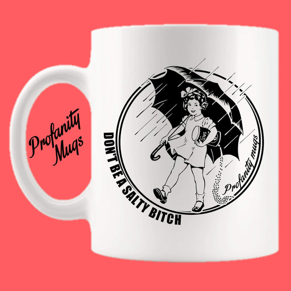 Don't be a salty Mug Design - Profanity Mugs
