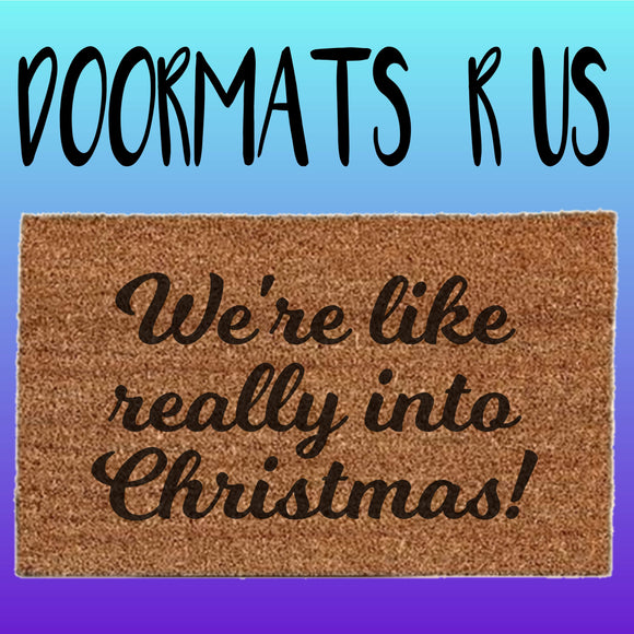 We're like really into Christmas Doormat - Doormats R Us