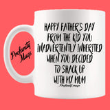 Happy Father's Day from the kid you inadvertently inherited Mug Design - Profanity Mugs