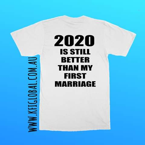 2020 is still better than my first marriage Design
