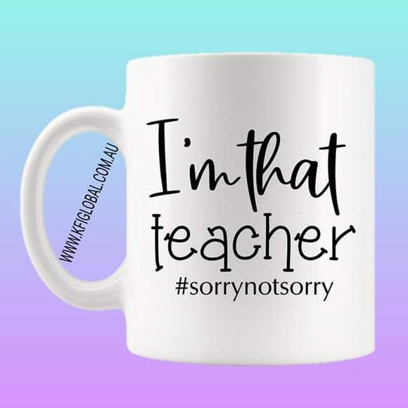 I'm that teacher Mug Design
