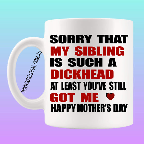 Sorry that my sibling Mug Design - Mother's Day