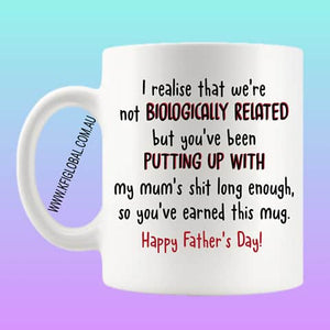 I realise that we're not biologically related Mug Design - stepdad