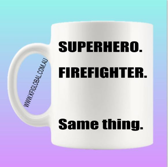 Superhero. firefighter. Same thing. Mug Design