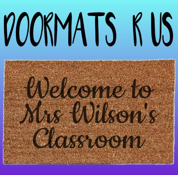 Welcome to Teachers Classroom Doormat - Doormats R Us