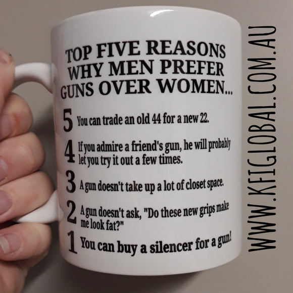 Top five reasons why men prefer guns over women Mug Design