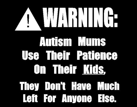 WARNING: Autism mums use their patience Sticker