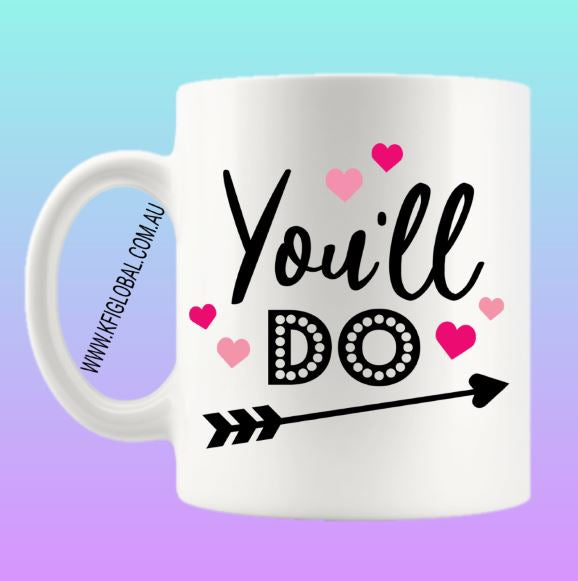 You'll Do Mug Design