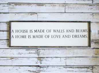 A House is Made Sign