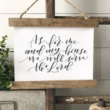 """As for me and my house we will serve the Lord"" Hanging rustic farmhouse decor Canvas Poster"