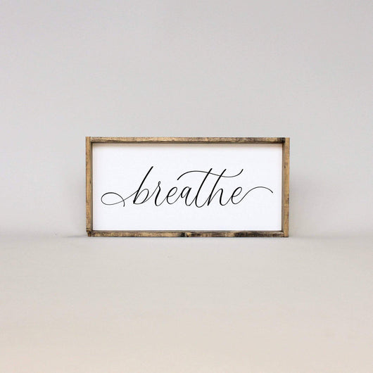 Breathe | Wood Sign