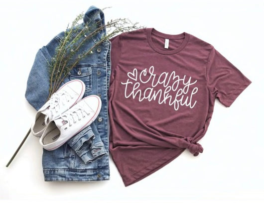 Crazy Thankful T-Shirt