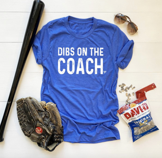 Dibs on the Coach T-Shirt