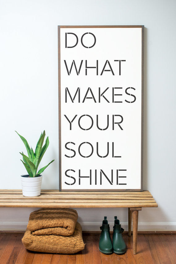 Do What Makes Your Soul Shine Sign Modern Rustic Home