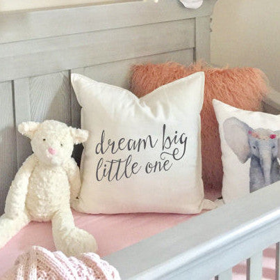 Dream Big Little One Throw Pillow Cover