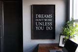 Dreams Don't Work Unless You Do farmhouse sign
