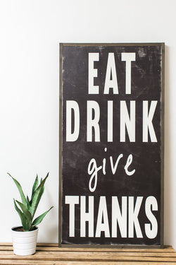 Eat Drink and Give Thanks Sign