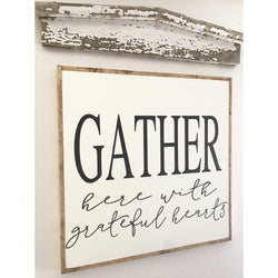 Gather Here with Grateful Hearts Sign - 2'x2' and 3'x3'